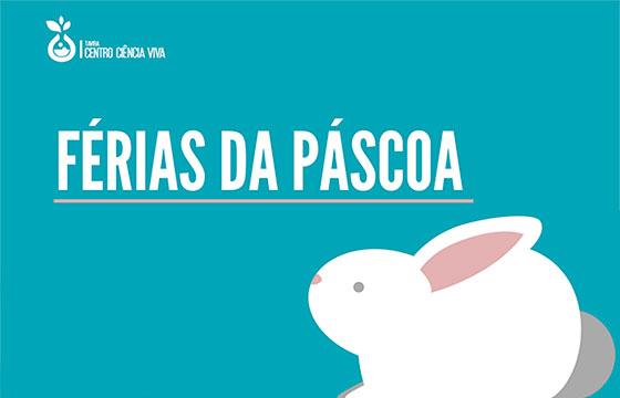 Férias da Páscoa no Centro Ciência Viva de Tavira